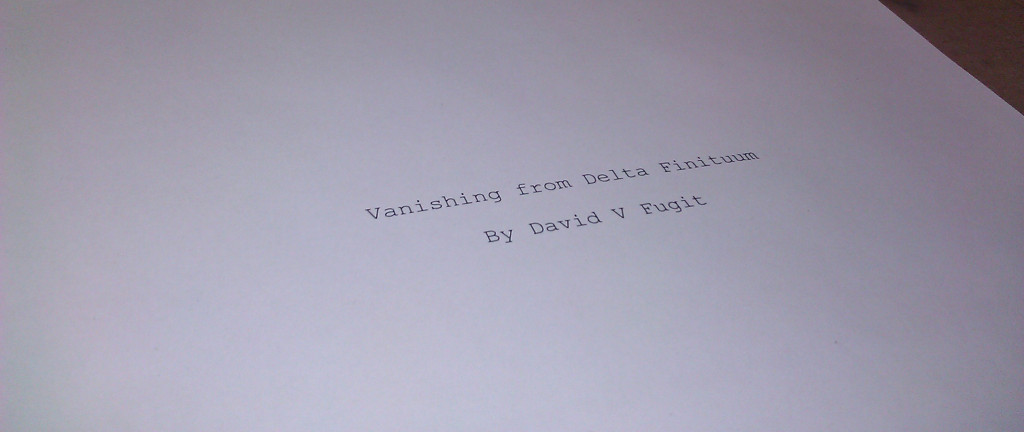 Vanishing from Delta Finituum, manuscript, boxed and ready for the snail-mail circuit.